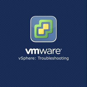 vmware-vsphere-troubleshooting